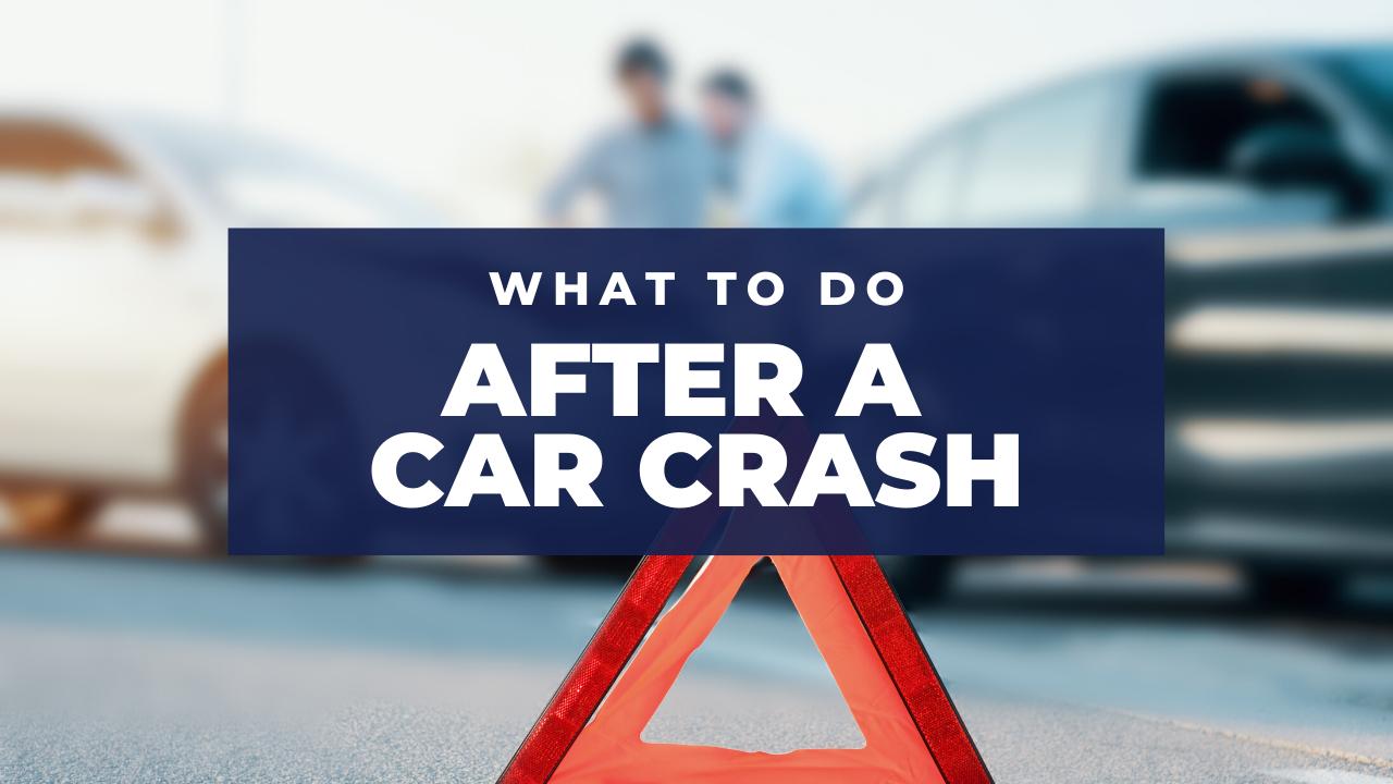 What should you do after a car crash